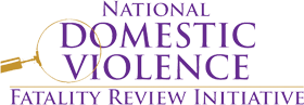 National Domestic Violence Fatality Review Initiative